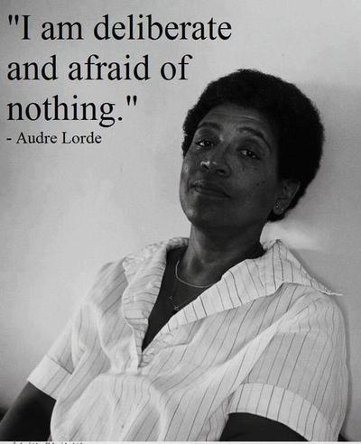 Audre Lorde-Deliberate